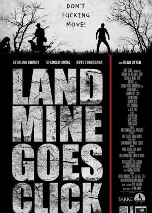 Land Mine Goes Click - 2015